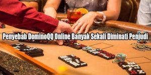 Penyebab DominoQQ Online Banyak Sekali Diminati Penjudi